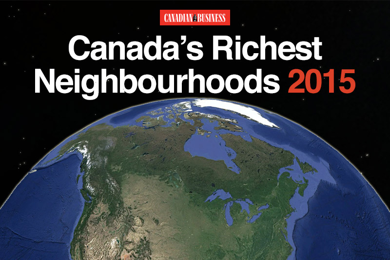 Canada's Wealthiest Neighbourhoods - Study by Canadian Business Magazine